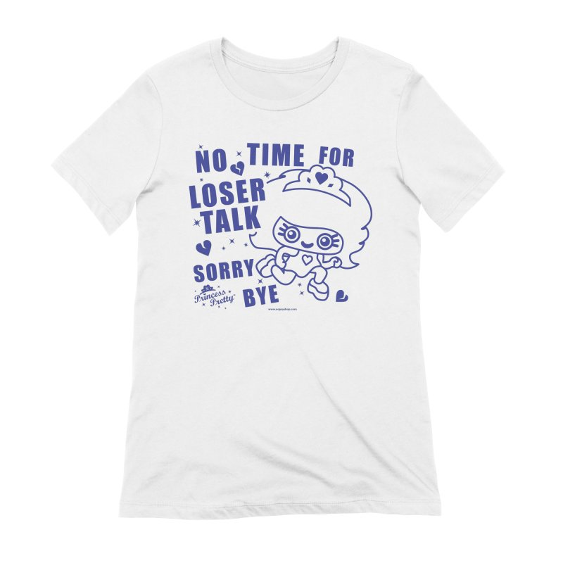 No Time For Loser Talk Women's Extra Soft T-Shirt by Oopsy Daisy