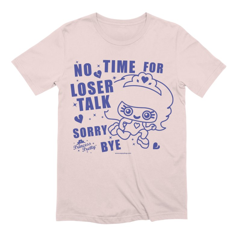 No Time For Loser Talk Men's Extra Soft T-Shirt by Oopsy Daisy