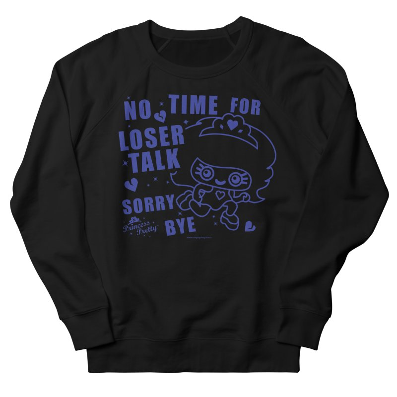 No Time For Loser Talk Men's French Terry Sweatshirt by Oopsy Daisy