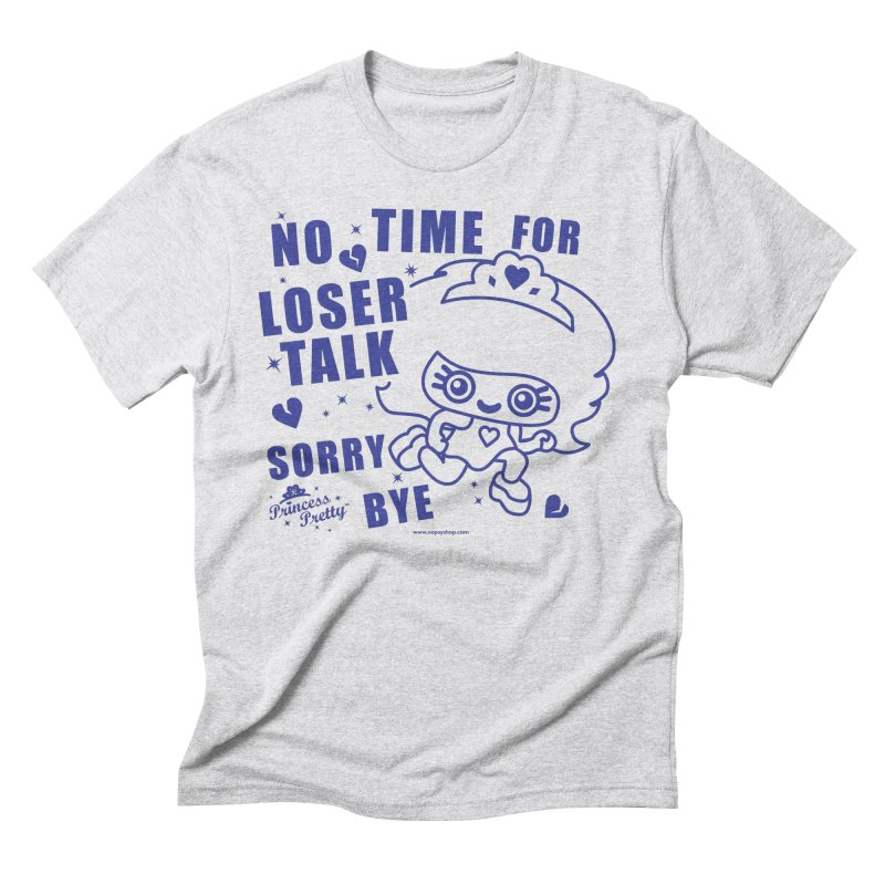 No Time For Loser Talk Men's Triblend T-Shirt by Oopsy Daisy