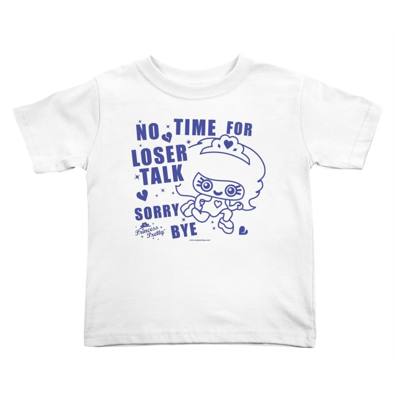 No Time For Loser Talk Kids Toddler T-Shirt by Oopsy Daisy