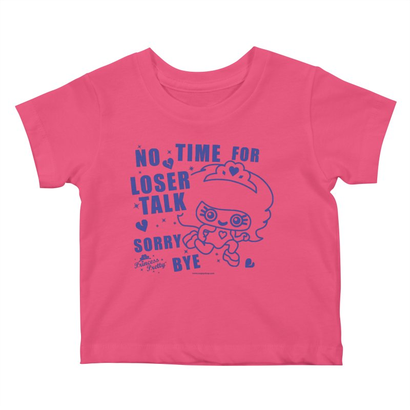 No Time For Loser Talk Kids Baby T-Shirt by Oopsy Daisy