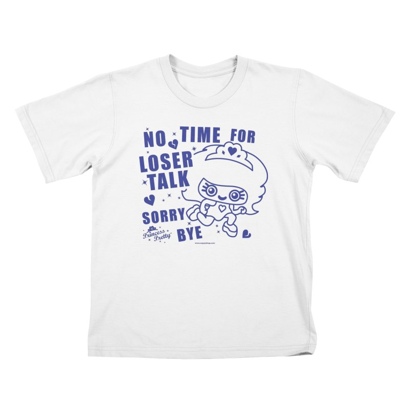 No Time For Loser Talk Kids T-Shirt by Oopsy Daisy
