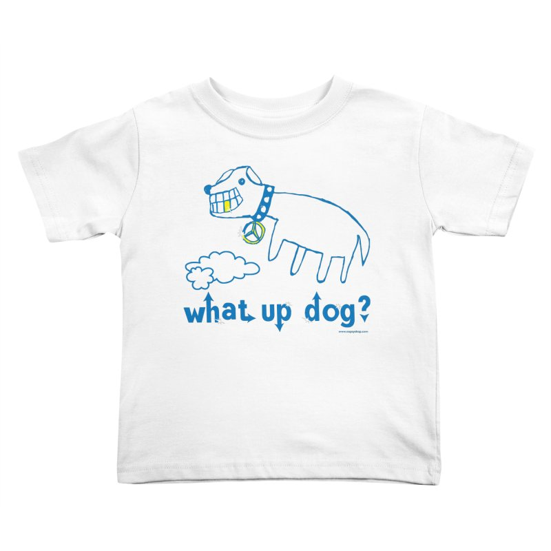 What Up Dog Kids Toddler T-Shirt by Oopsy Daisy