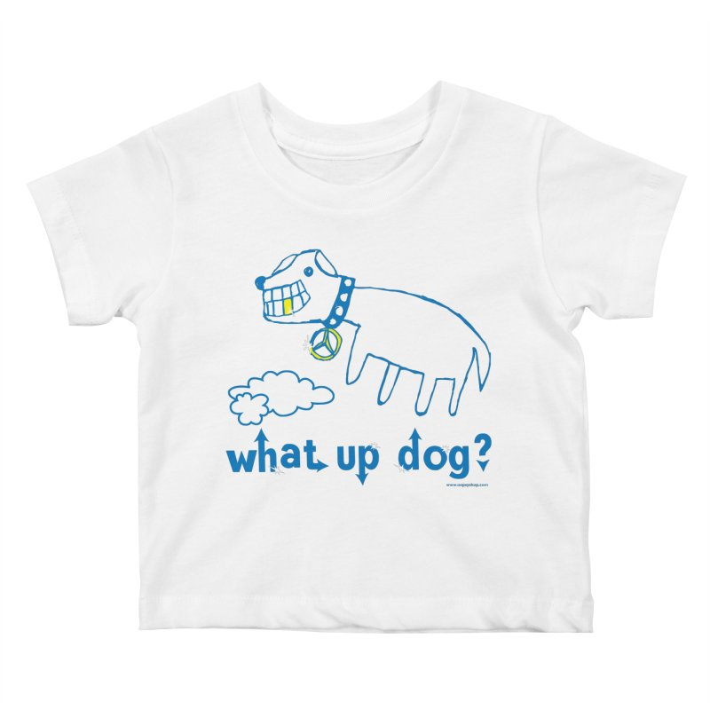 What Up Dog Kids Baby T-Shirt by Oopsy Daisy