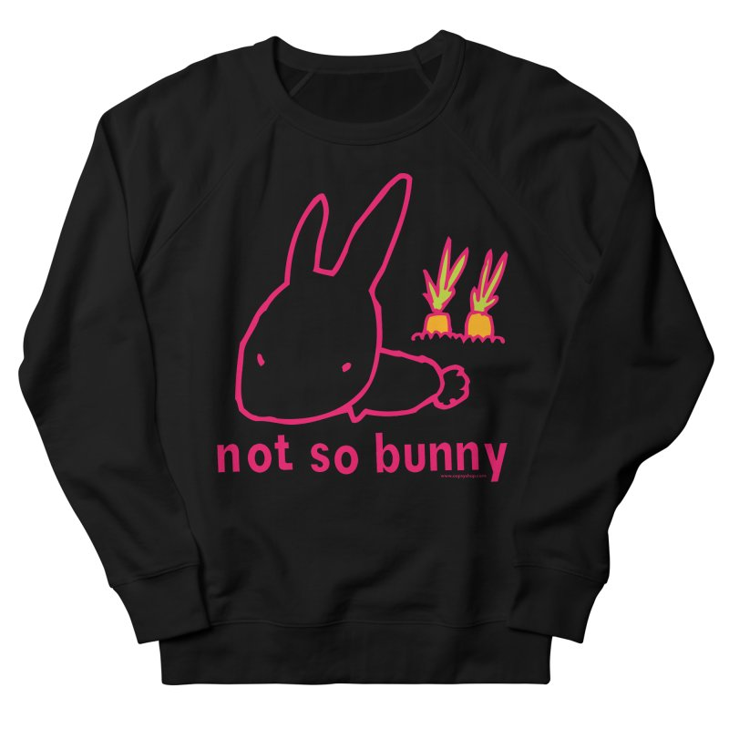 Not So Bunny Women's French Terry Sweatshirt by Oopsy Daisy