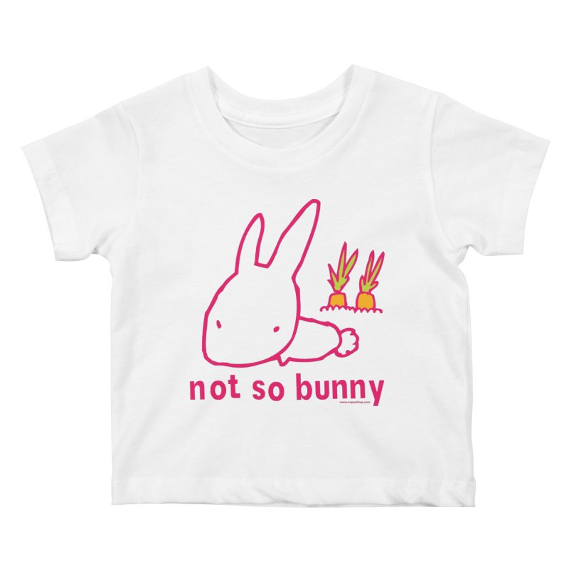 Not So Bunny Kids Baby T-Shirt by Oopsy Daisy