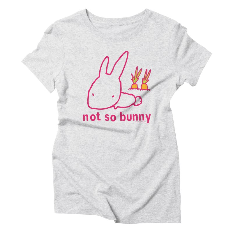 Not So Bunny Women's Triblend T-Shirt by Oopsy Daisy