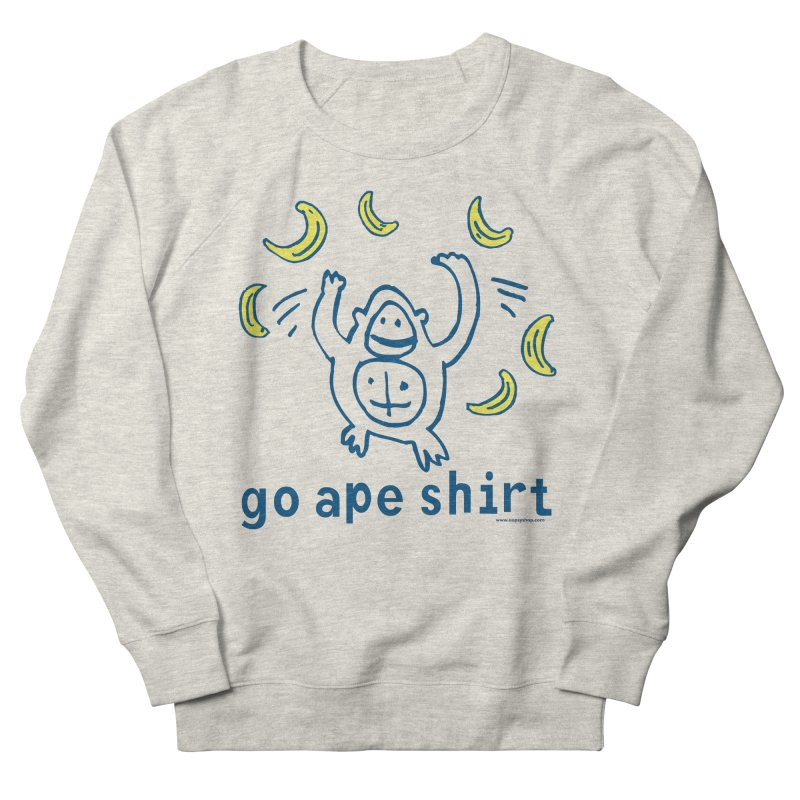 Go Ape Shirt Women's French Terry Sweatshirt by Oopsy Daisy