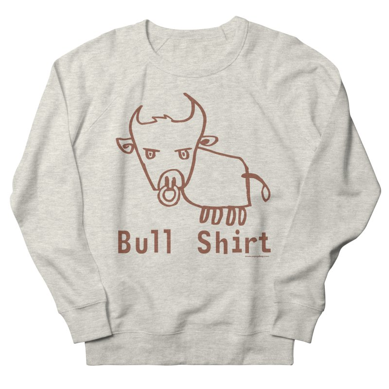 Bull Shirt Men's French Terry Sweatshirt by Oopsy Daisy
