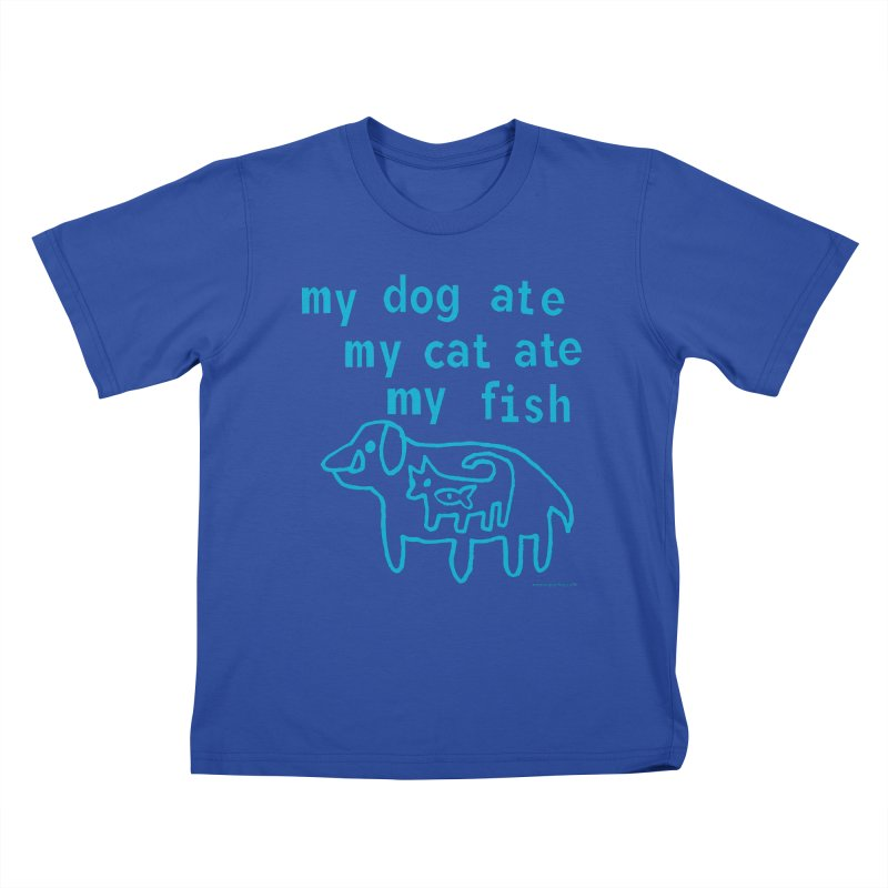 My Dog Ate My Cat Ate My Fish Kids T-Shirt by Oopsy Daisy