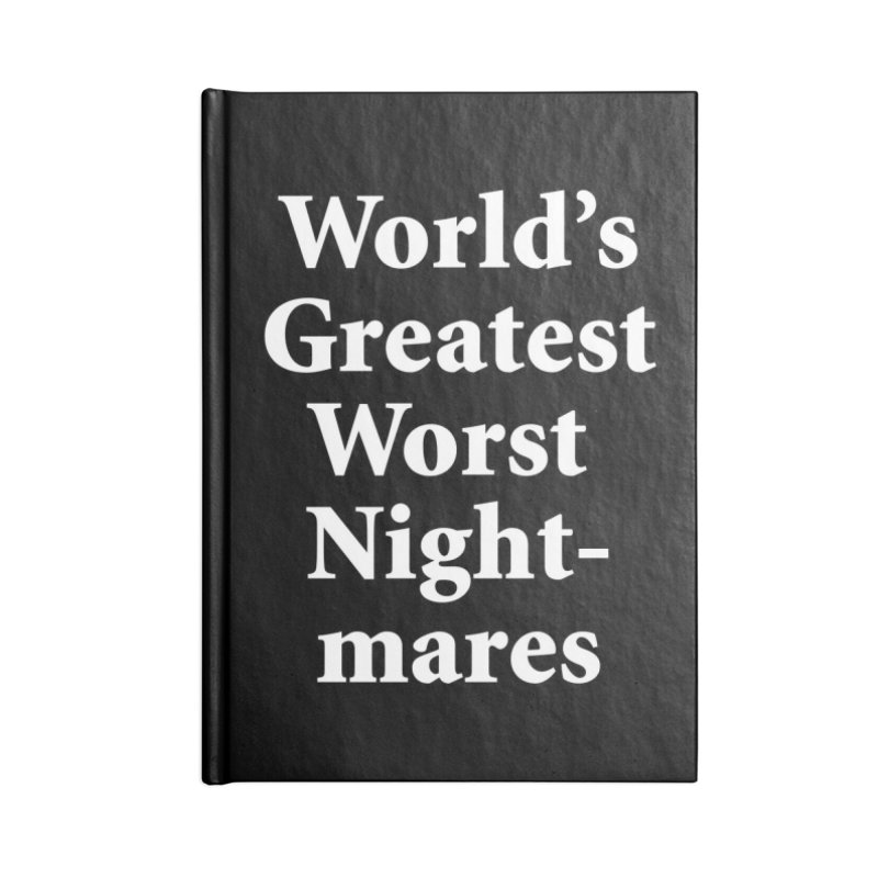 World's Greatest Worst Nightmares Notebook Accessories Lined Journal Notebook by Oopsy Daisy