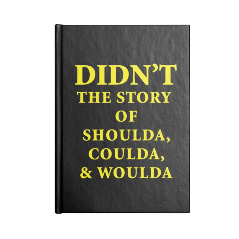 Didn't: The Story Of Shoulda, Coulda, & Woulda Notebook Accessories Blank Journal Notebook by Oopsy Daisy