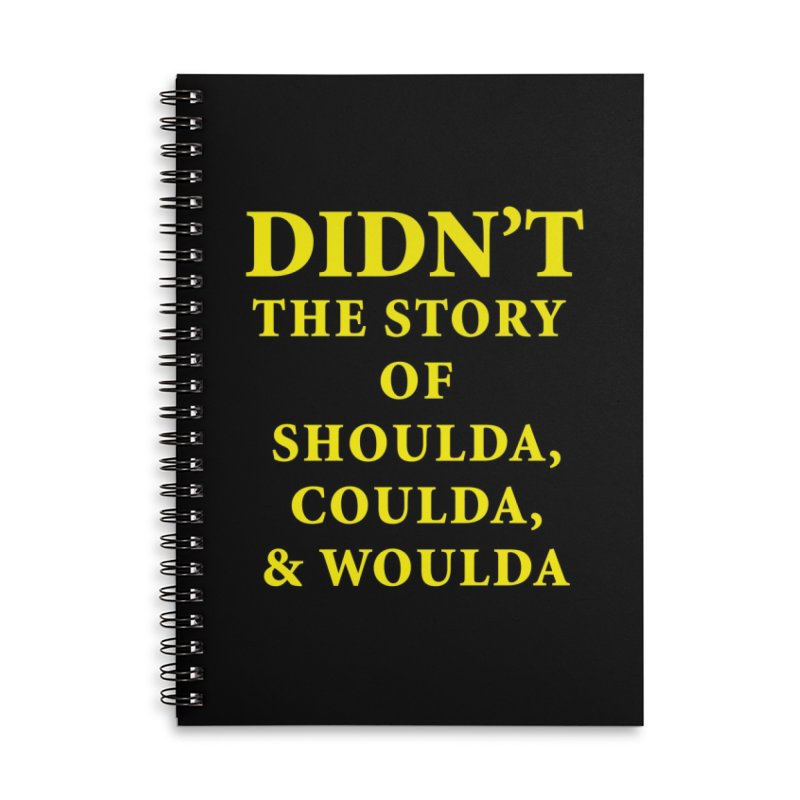 Didn't: The Story Of Shoulda, Coulda, & Woulda Notebook Accessories Lined Spiral Notebook by Oopsy Daisy