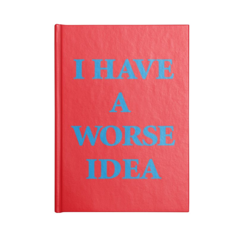 I Have A Worse Idea Notebook Accessories Zip Pouch by Oopsy Daisy