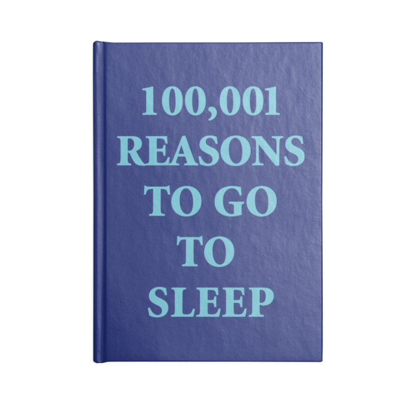 100,001 Reasons To Go To Sleep Notebook Accessories Blank Journal Notebook by Oopsy Daisy