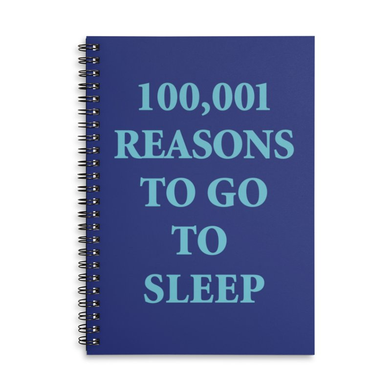 100,001 Reasons To Go To Sleep Notebook Accessories Lined Spiral Notebook by Oopsy Daisy
