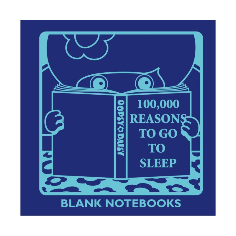 100,001 Reasons To Go To Sleep Notebook Accessories Notebook by Oopsy Daisy