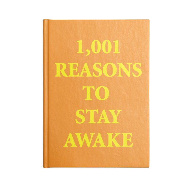 1,001 Resons To Stay Awake Notebook Accessories Blank Journal Notebook by Oopsy Daisy