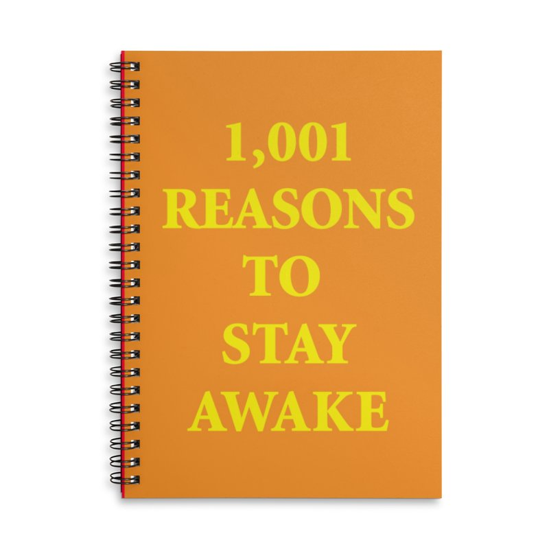 1,001 Resons To Stay Awake Notebook Accessories Lined Spiral Notebook by Oopsy Daisy