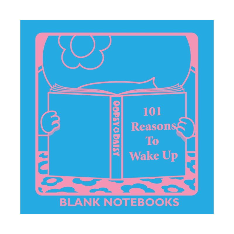 101 Reasons To Wake Up Notebook by Oopsy Daisy
