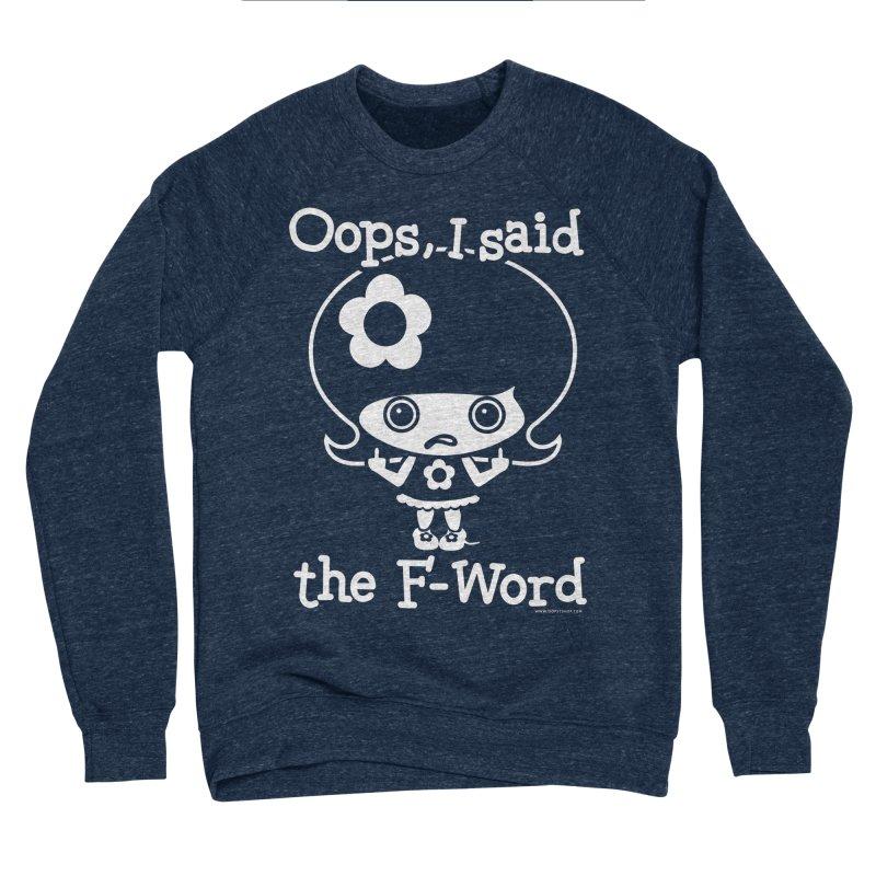 Oops, I said The F-Word (Flip Off) Women's Sponge Fleece Sweatshirt by Oopsy Daisy