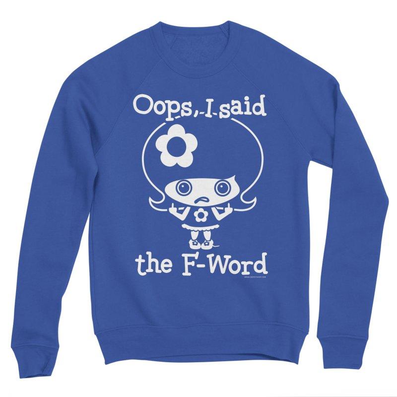 Oops, I said The F-Word (Flip Off) Men's Sponge Fleece Sweatshirt by Oopsy Daisy