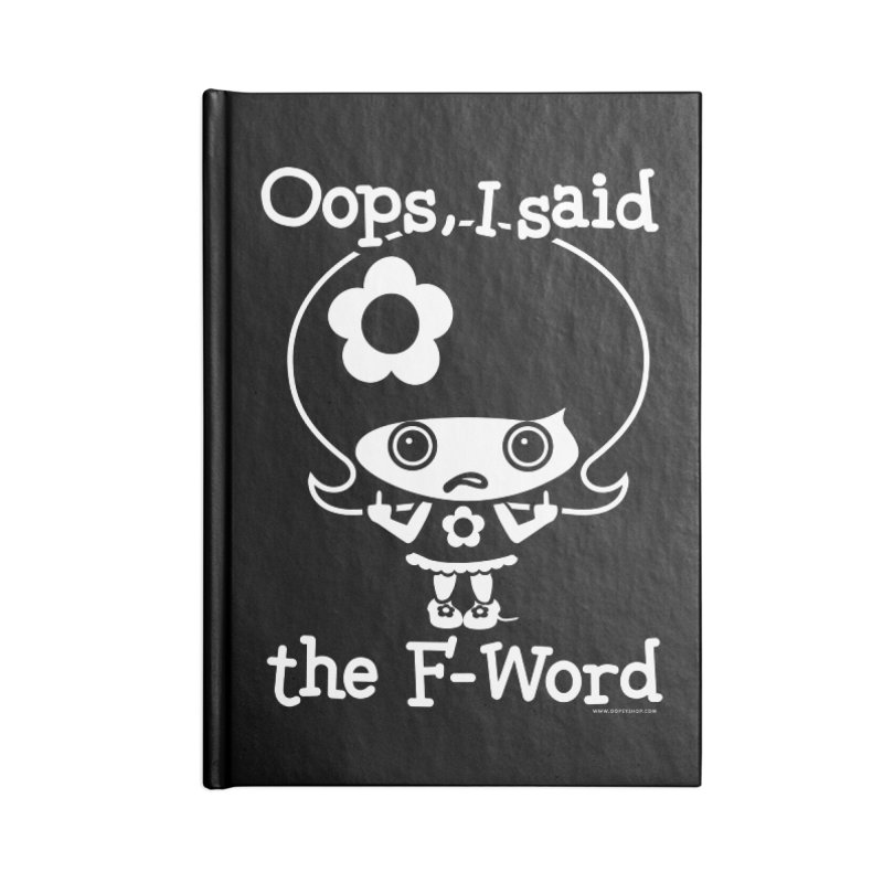 Oops, I said The F-Word (Flip Off) Accessories Lined Journal Notebook by Oopsy Daisy