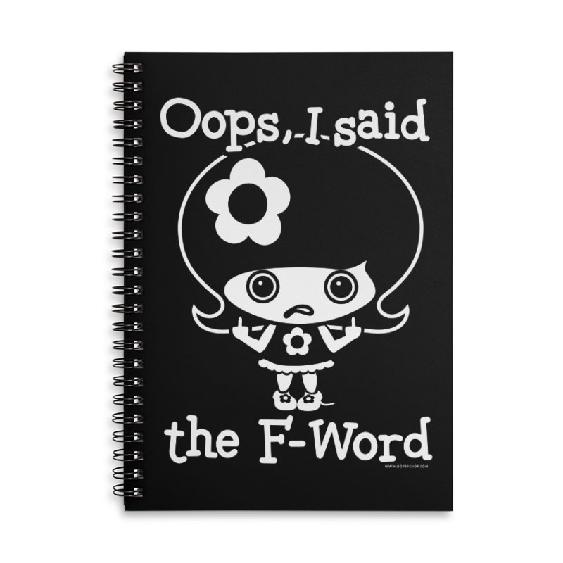Oops, I said The F-Word (Flip Off) Accessories Lined Spiral Notebook by Oopsy Daisy