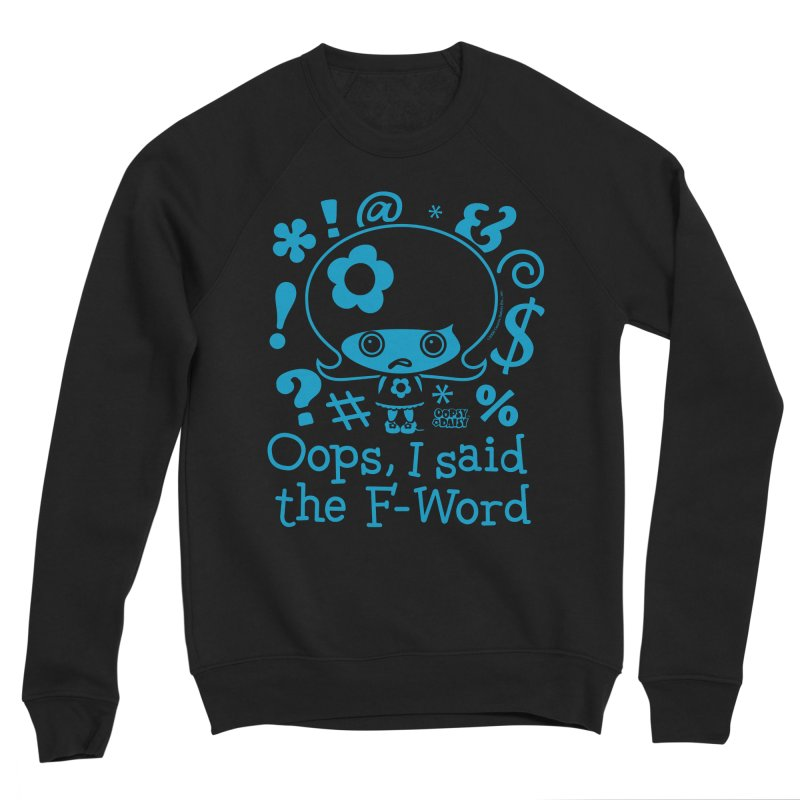 Oops, I Said The F-Word (Single Color) Men's Sweatshirt by Oopsy's Shop
