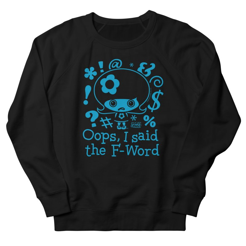 Oops, I Said The F-Word (Single Color) Women's Sweatshirt by Oopsy's Shop