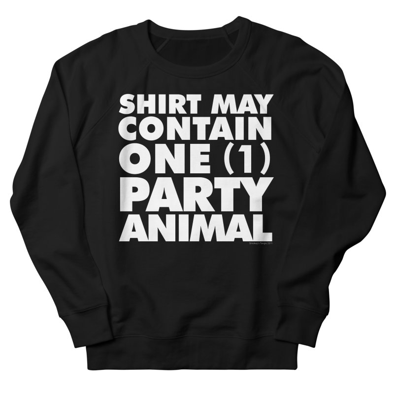 Shirt May Contain One Party Animal Women's Sweatshirt by Oopsy's Shop