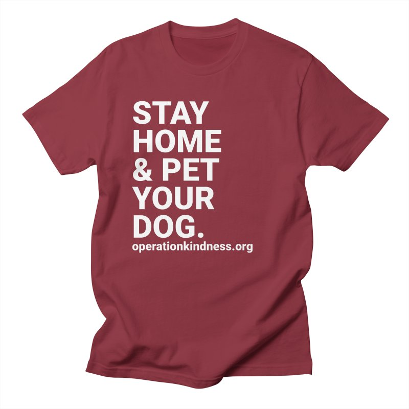 Stay Home & Pet Your Dog Men's T-Shirt by operationkindness's shop