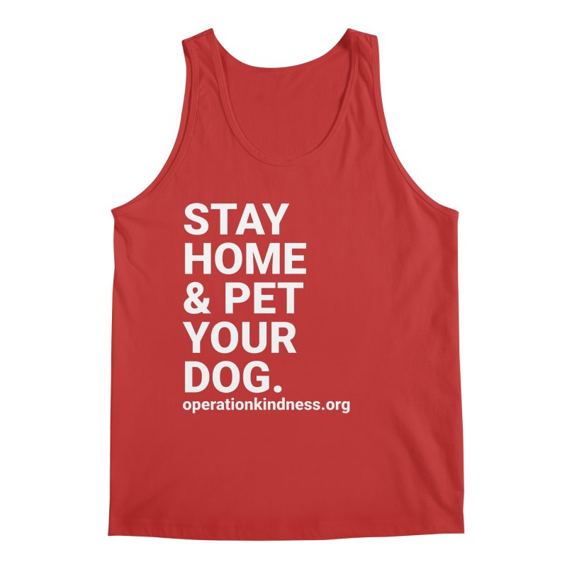 Stay Home & Pet Your Dog Men's Tank by operationkindness's shop