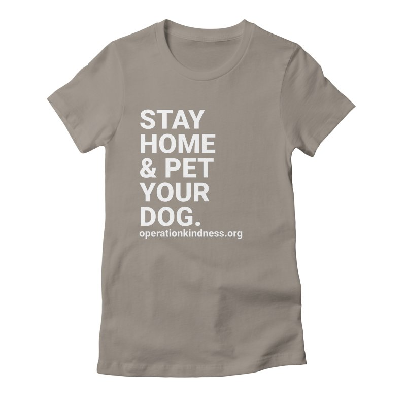 Stay Home & Pet Your Dog Women's T-Shirt by operationkindness's shop