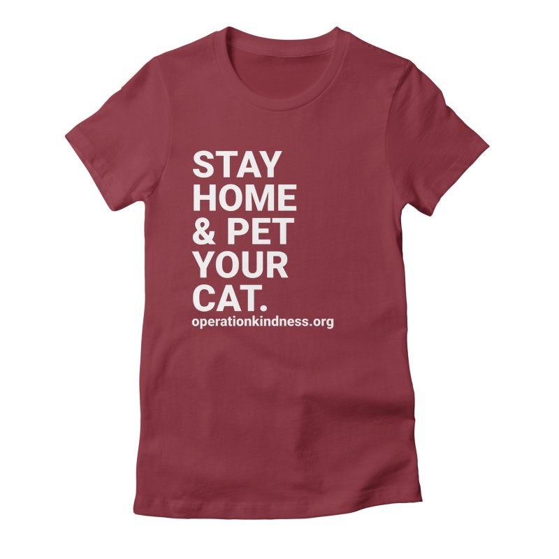 Stay Home & Pet Your Cat Women's T-Shirt by operationkindness's shop