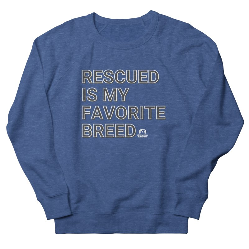 Rescued is My Favorite Breed Women's Sweatshirt by operationkindness's shop