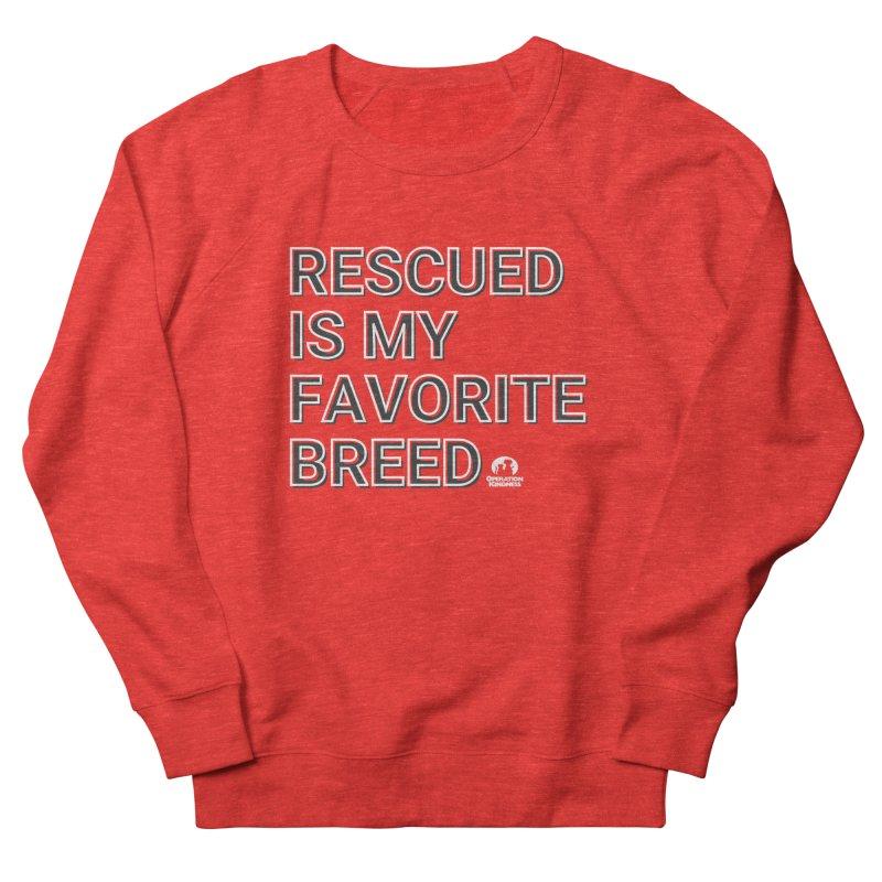 Rescued is My Favorite Breed Women's Sweatshirt by operationkindness's shop