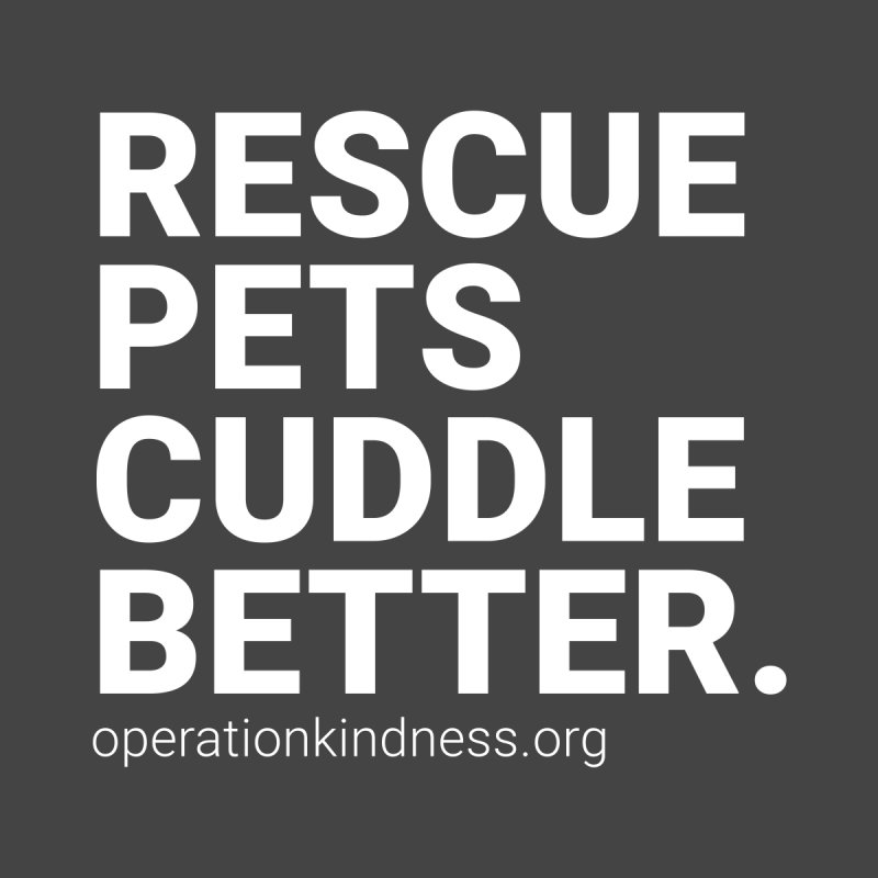 Rescue Pets Cuddle Better Men's T-Shirt by operationkindness's shop