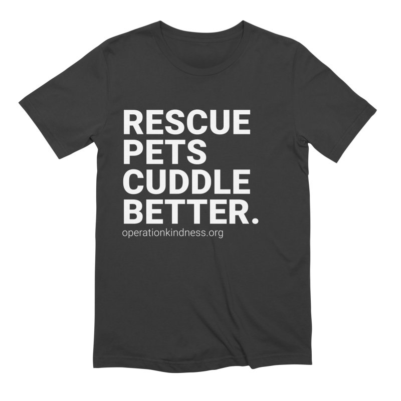 Rescue Pets Cuddle Better in Men's Extra Soft T-Shirt Smoke by operationkindness's shop