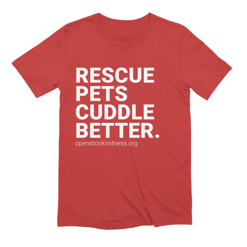 Rescue Pets Cuddle Better Men's Extra Soft T-Shirt by operationkindness's shop