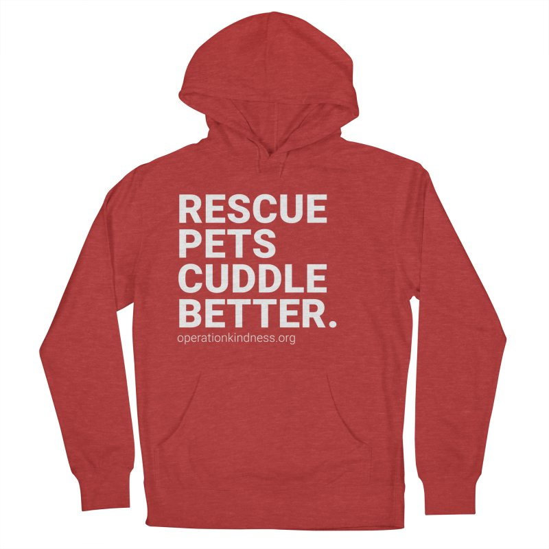 Rescue Pets Cuddle Better in Women's French Terry Pullover Hoody Heather Red by operationkindness's shop