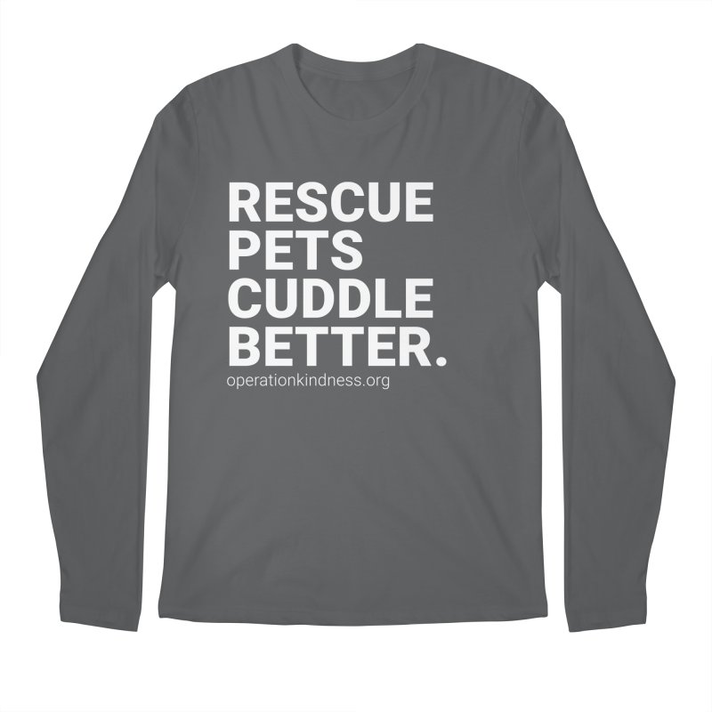 Rescue Pets Cuddle Better Men's Longsleeve T-Shirt by operationkindness's shop