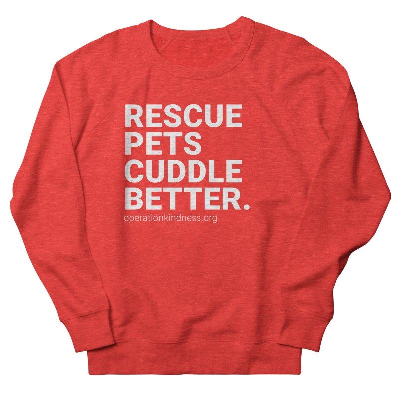 Rescue Pets Cuddle Better Women's Sweatshirt by operationkindness's shop