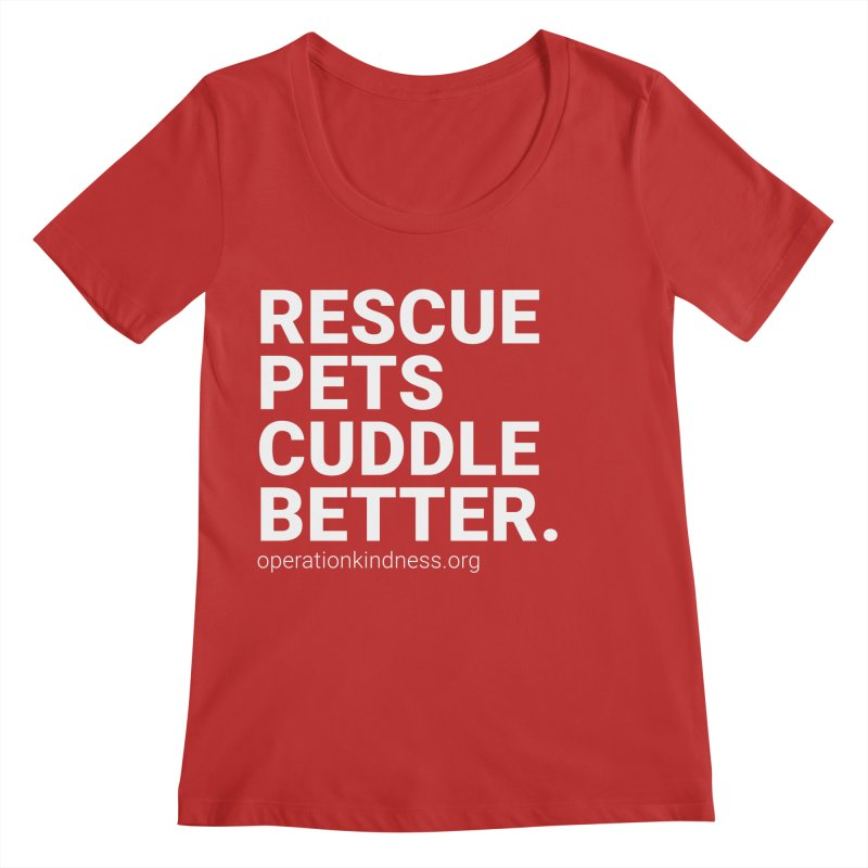 Rescue Pets Cuddle Better Women's Regular Scoop Neck by operationkindness's shop
