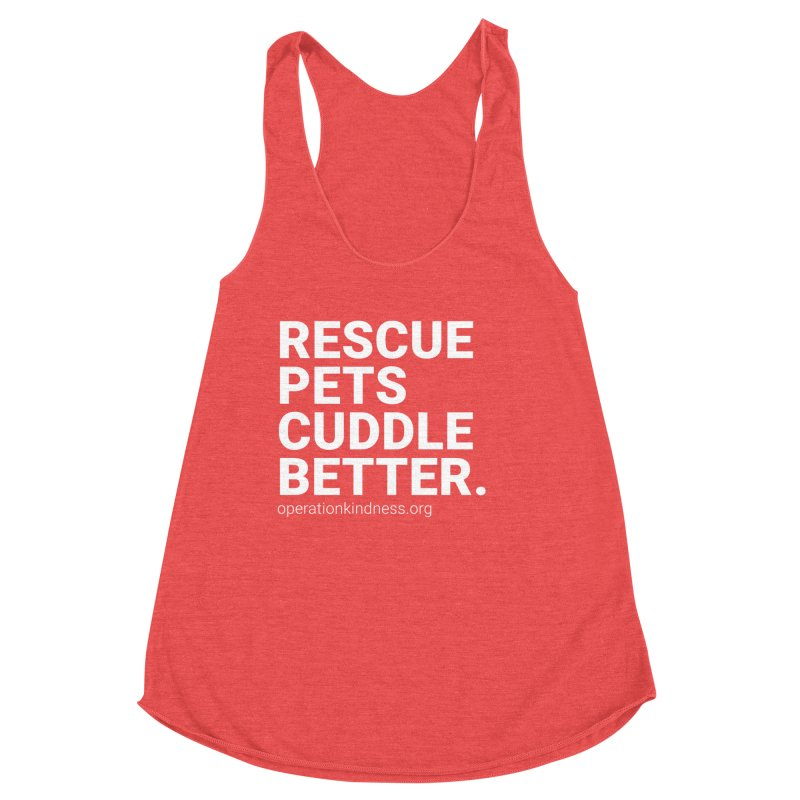 Rescue Pets Cuddle Better Women's Tank by operationkindness's shop