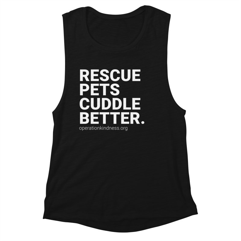Rescue Pets Cuddle Better Women's Muscle Tank by operationkindness's shop