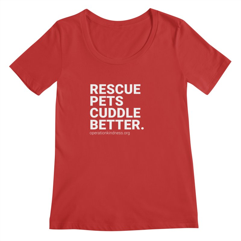 Rescue Pets Cuddle Better in Women's Regular Scoop Neck Red by operationkindness's shop