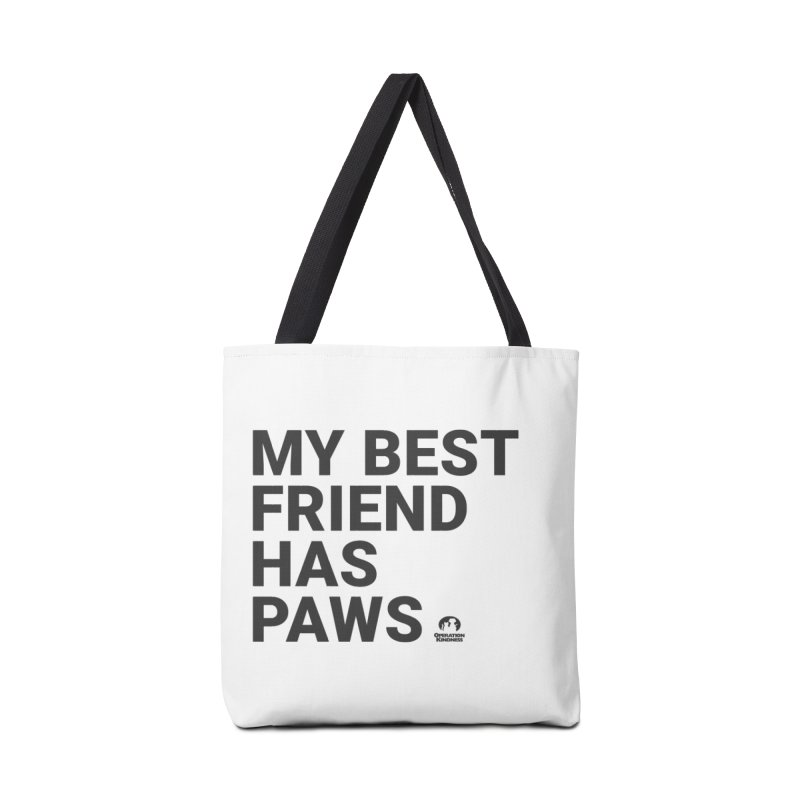 My Best Friend Has Paws in Tote Bag by operationkindness's shop