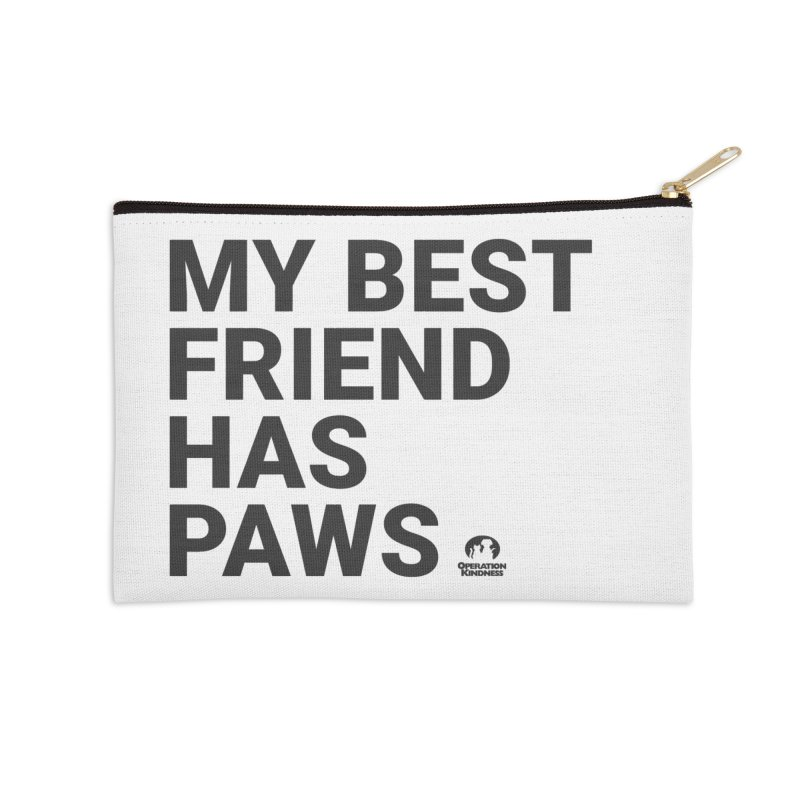 My Best Friend Has Paws Accessories Zip Pouch by operationkindness's shop